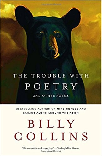 The Trouble with Poetry and Other Poems by Billy Collins